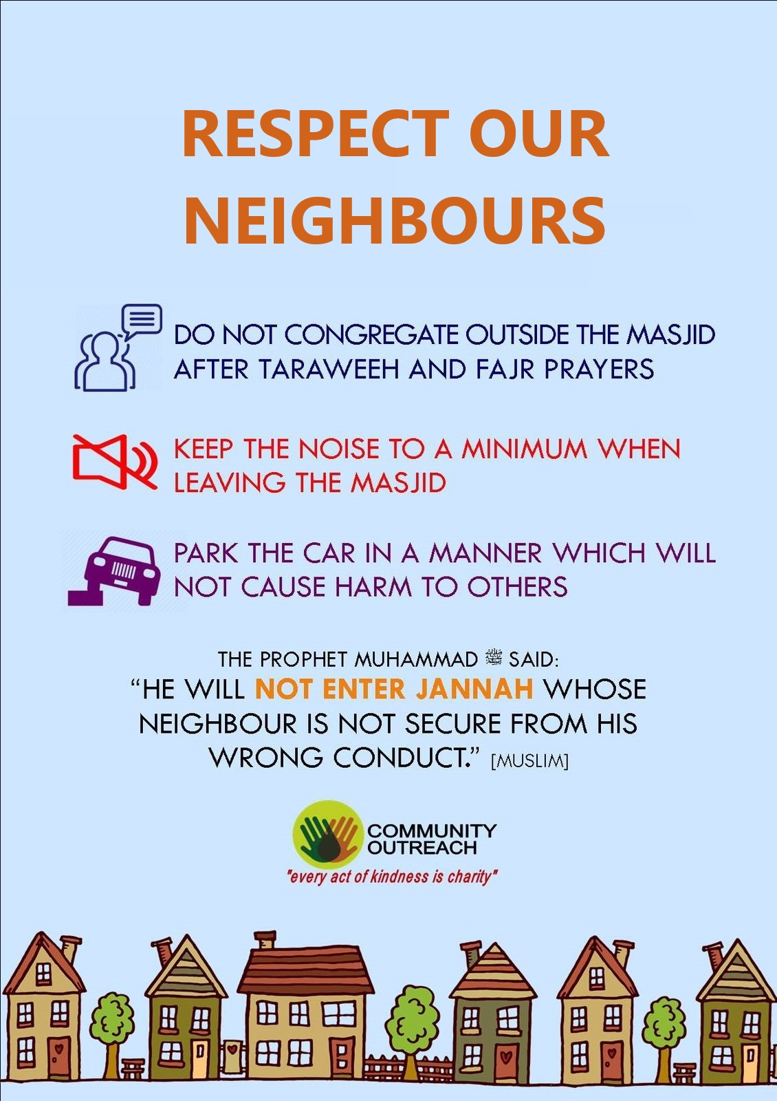 Respect mosque neighbours when coming to the mosque